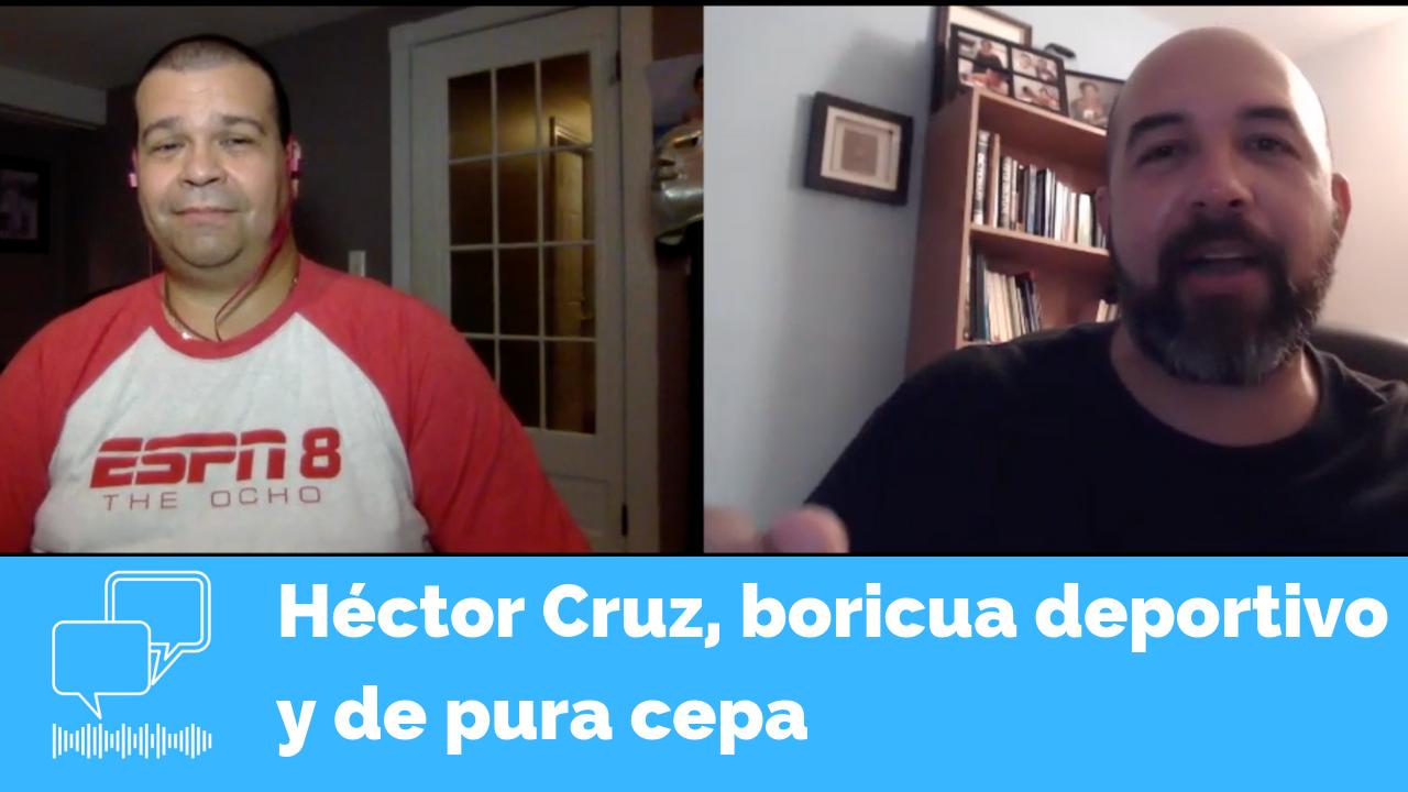 Héctor Cruz, un boricua deportivo de pura cepa desde la diáspora
